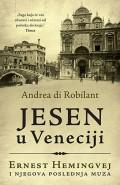 Jesen u Veneciji - Ernest Hemingvej i njegova poslednja muza