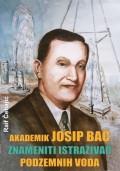 Akademik Josip Bać, znameniti istraživač podzemnih voda
