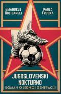 Jugoslovenski nokturno - Roman o jednoj generaciji