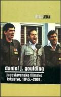 Jugoslavensko filmsko iskustvo 1945.-2001.-osobođeni film