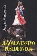 Jugoslovenstvo poslije svega