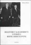 Dogovori u Karađorđevu o podijeli Bosne i Hercegovine