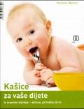 Kašice za vaše dijete - Iz mamine kuhinje, zdravo, prirodno, brzo