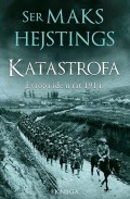 Katastrofa: Evropa ide u rat 1914. - I knjiga