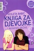 Knjiga za djevojke ...i njihove dečke - Vodič kroz siguran seks