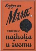 Knjiga za mame - za mamu koja je najbolja u svemu