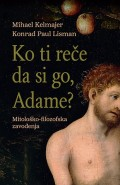 Ko ti reče da si go, Adame? - Mitološko-filozofska zavođenja