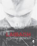 Laibach - 40 godina večnosti