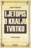 Ljetopis o Kralju Tvrtku - roman hronika