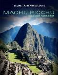 Machu Picchu - Izgubljena planina Inka