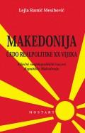 Makedonija - čedo realpolitike XX vijeka, ključni vanjskopolitički izazovi Republike Makedonije