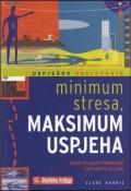 Minimum stresa, maksimum uspjeha