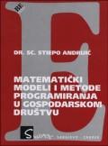 Matematički modeli i metode programiranja u gospodarskom društvu