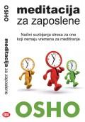Meditacija za zaposlene - Načini suzbijanja stresa za one koji nemaju vremena za meditiranje
