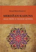 Merdžan-Kaduna male priče o velikim ljudima