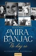 Ne daj se - Mira Banjac, autorizovana biografija