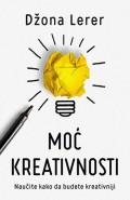 Moć kreativnosti - Naučite kako da budete kreativniji