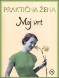 Praktična žena - moj vrt
