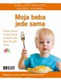 Moja beba jede sama - Pogodno za uzrast od devet do dvanaest meseci