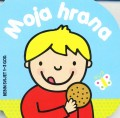 Moja hrana - Bebin svijet 1-3 godine