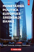 Monetarna politika Europske središnje banke - ciljevi, institucije, strategije i instrumenti