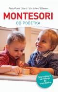 Montesori od početka - Dete kod kuće, od rođenja do treće godine