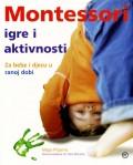 Montessori - igre i aktivnosti za bebe i djecu u ranoj dobi