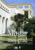 Mostar moj grad, knjiga 2