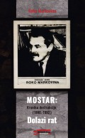 Mostar - Kronika destrukcije (1990-1992) Dolazi rat