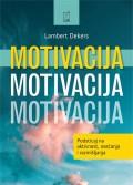 Motivacija - Podsticaj na aktivnost, osećanja i razmišljanja