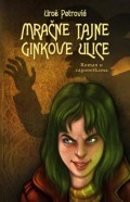 Mračne tajne Ginkove ulice - roman u zagonetkama