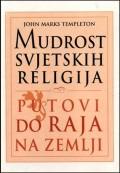 Mudrost svjetskih religija - putovi do raja na zemlji