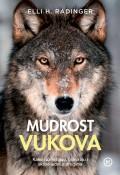 Mudrost vukova - Kako razmišljaju, planiraju i skrbe jedni o drugima