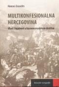 Multikonfesionalna Hercegovina - Vlast i lojalnost u kasnoosmanskom društvu