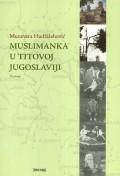 Muslimanka u Titovoj Jugoslaviji