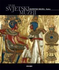 Veliki svjetski muzeji - Egipatski muzej Kairo