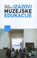 Izazovi muzejske edukacije