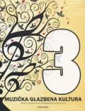 Muzička/glazbena kultura 3 + CD - Udžbenik za treći razred devetogodišnje osnovne škole