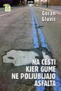 Na cesti : gdje gume ne ljube asfalt