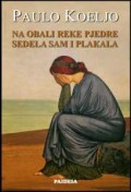 Na obali reke Pjedre sedela sam i plakala