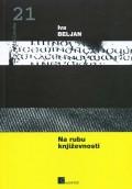 Na rubu književnosti - Rasprave o hrvatskim piscima u BiH