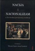 Nacija i nacionalizam u hrvatskoj povijesnoj tradiciji (zbornik radova)