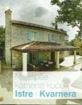 Najljepše kamene kuće Istre i Kvarnera