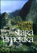 Najveće kulture svijeta - Stara Amerika