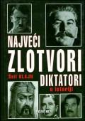 Najveći zlotvori diktatori u istoriji