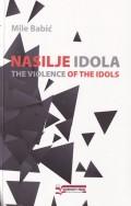 Nasilje idola - The Violence of the Idols