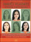 Nauči vladati svojim emocijama - Emocionalna inteligencija: naučni i Islamski pogledi