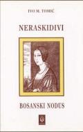 Neraskidivi bosanski nodus