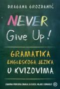 Never Give Up! - Gramatika engleskog jezika u kvizovima