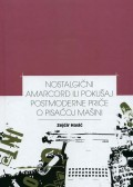 Nostalgični Amarcord ili pokušaj postmoderne priče o pisaćoj mašini